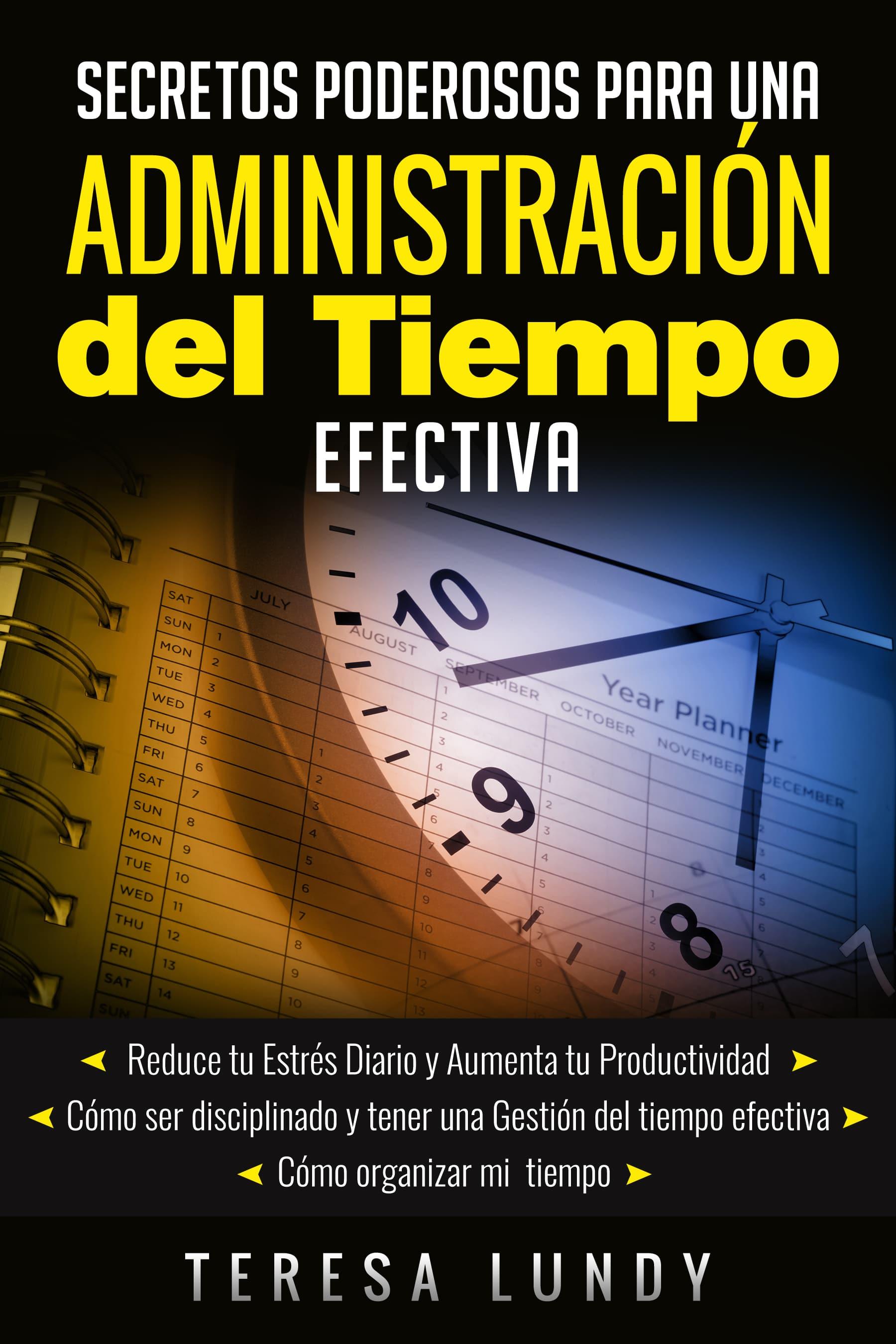 Gestion de Tiempo Administración del Tiempo Efectiva